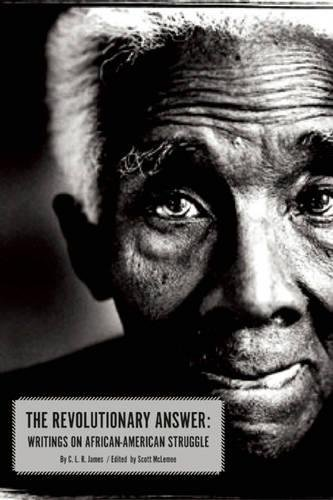 9781608465668: The Revolutionary Answer: Writings on African American Struggle