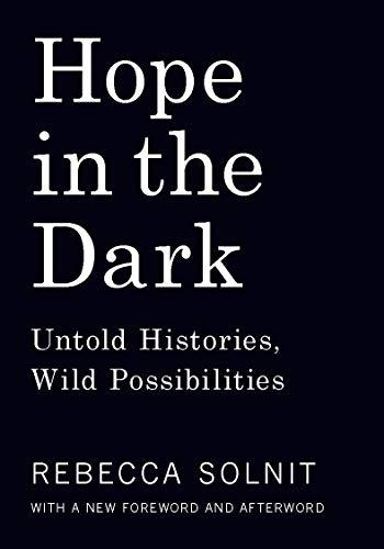 9781608465767: Hope in the Dark: Untold Histories, Wild Possibilities