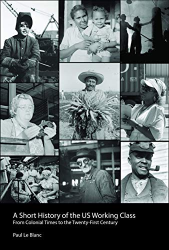 9781608466252: A Short History of the U.S. Working Class: From Colonial Times to the Twenty-First Century (Revolutionary Studies)