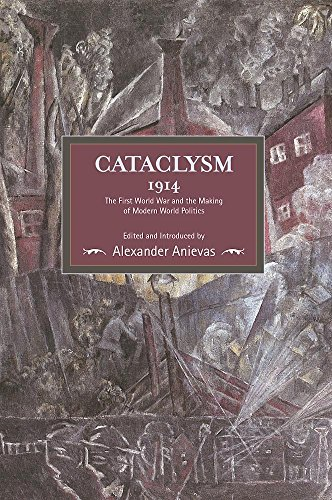 9781608466344: Cataclysm 1914: The First World War and the Making of Modern World Politics (Historical Materialism)