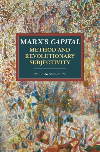 9781608467020: Marx's Capital, Method And Revolutionary Subjectivity (Historical Materialism)