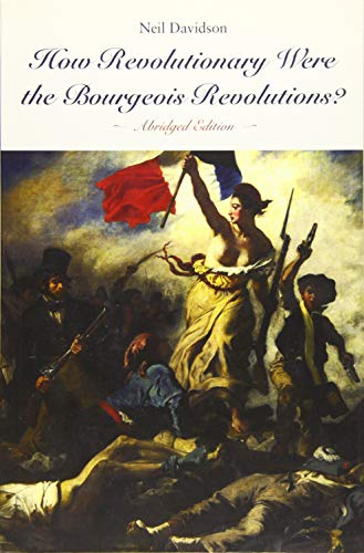 9781608467310: How Revolutionary Were the Bourgeois Revolutions? (Abridged Edition)