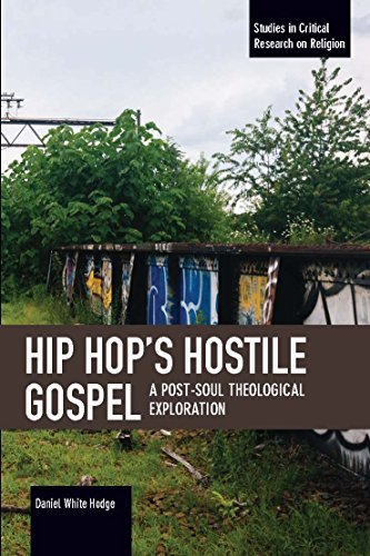 9781608468454: Hip Hop's Hostile Gospel: A Post-Soul Theological Exploration (Studies in Critical Research on Religion)