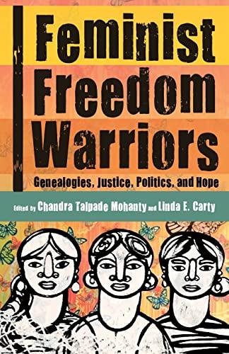 9781608468973: Feminist Freedom Warriors: Genealogies, Justice, Politics, and Hope