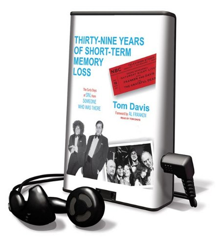 9781608478842: Thirty-Nine Years of Short-Term Memory Loss: The Early Days of SNL from Someone Who Was There (Playaway Adult Nonfiction)