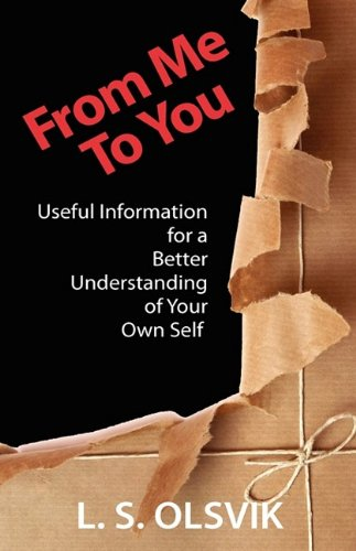 9781608602889: From Me to You: Useful Information for a Better Understanding of Your Own Self