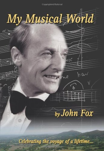My Musical World: A Lifetime In Music (FINE COPY OF SCARCE HARDBACK FIRST EDITION SIGNED BY THE A...