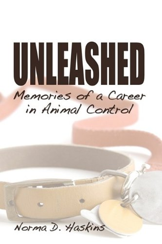 9781608604319: Unleashed, Memories from a Career in Animal Control