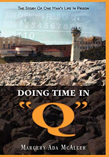 9781608604395: Doing Time in Q the Story of One Man's Life in Prison