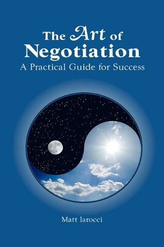 9781608605064: The Art of Negotiation, a Practical Guide for Success