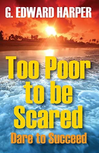 Too Poor to Be Scared: Harper, Edward, Harper, G. Edward