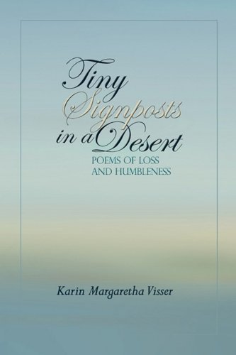 Tiny Signposts in a Desert: Karin M. Visser