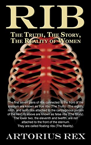 9781608609130: Rib the Truth, the Story, the Reality of Women
