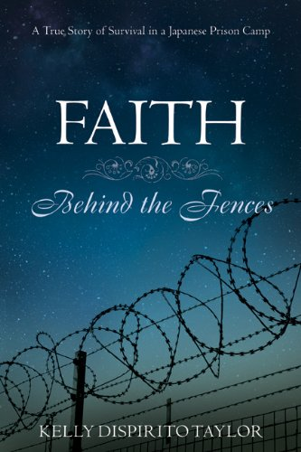 9781608610631: Faith Behind the Fences: A True Story of Survival in a Japanese Prison Camp