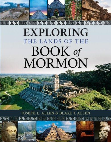9781608613625: Exploring The Lands Of The Book of Mormon