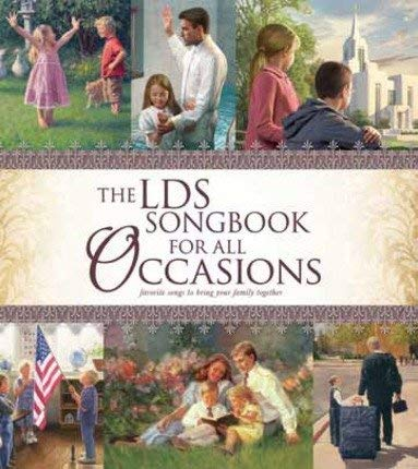 9781608613984: The LDS Songbook For All Occasions: Favorite Songs to Bring Your Family Together