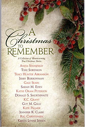 A Christmas to Remember, A Collection of: Traci Hunter Abramson,