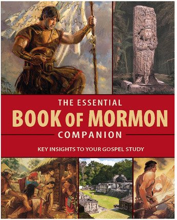 9781608614738: Essential Book of Mormon Companion Key Insights to Your Gospel Study: Main Themes, Prominent People, Key Concepts about the Savior, and More