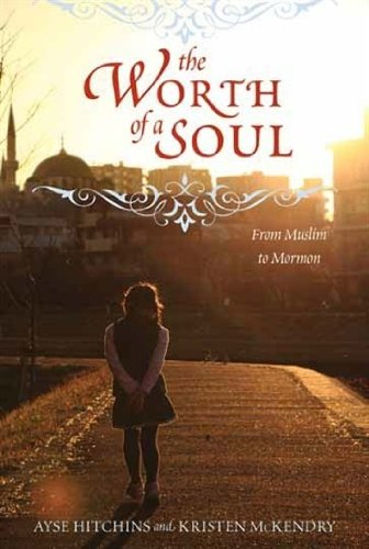 9781608618606: The Worth of a Soul - From Muslim to Mormon