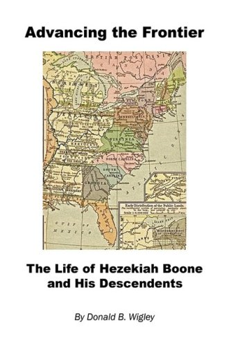 9781608620135: Advancing the Frontier - The Life of Hezekiah Boone and His Descendents