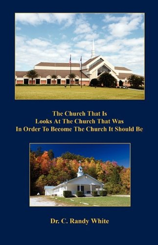 The Church That Is Looks At The Church That Was In Order To Become The Church It Should Be: C. ...