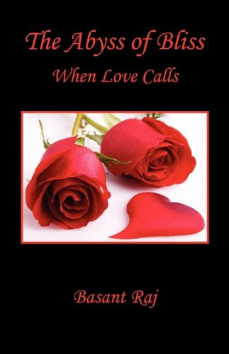 The Abyss of Bliss - When Love: Raj, Basant