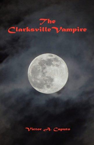 The Clarksville Vampire: Victor A. Caputo
