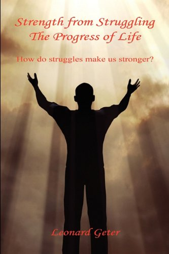9781608621828: Strength from Struggling - The Progress of Life