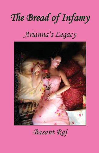 The Bread of Infamy - Ariannas Legacy: Basant Raj