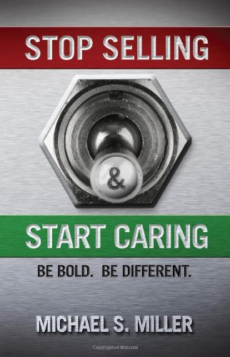 9781608622931: Stop Selling and Start Caring