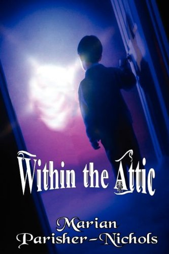 Within the Attic: Marian Parisher-Nichols