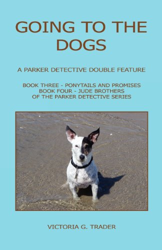 9781608623631: Going to the Dogs - A Parker Detective Double Feature