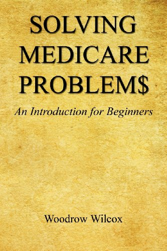 9781608624263: Solving Medicare Problem$ - An Introduction for Beginners