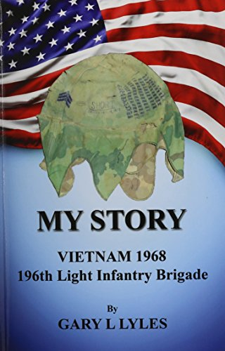 9781608625390: My Story, Vietnam 1968, 196th Light Infantry Brigade