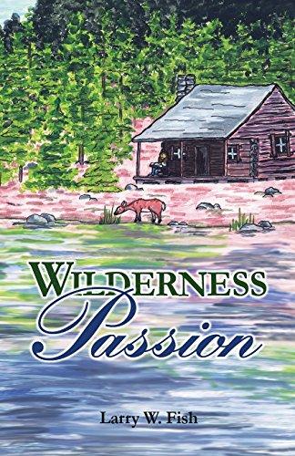 Wilderness Passion: Larry W Fish