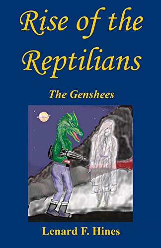 Rise of the Reptilians - The Genshees: Lenard F Hines