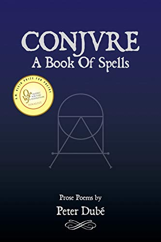 Conjure: A Book of Spells (Paperback): Peter Dubae, Peter