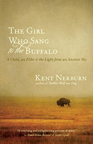 9781608680153: The Girl Who Sang to the Buffalo: A Child, an Elder, and the Light from an Ancient Sky