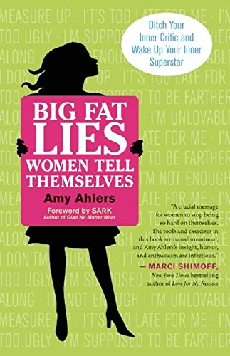 9781608680283: Big Fat Lies Women Tell Themselves: Ditch Your Inner Critic and Wake Up Your Inner Superstar