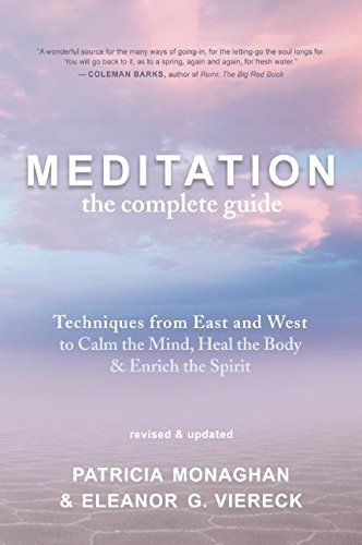 9781608680474: Meditation ? The Complete Guide: Techniques from East and West to Calm the Mind, Heal the Body, and Enrich the Spirit