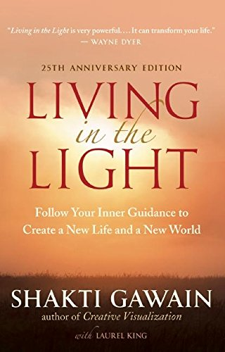 9781608680481: Living in the Light: Follow Your Inner Guidance to Create a New Life and a New World
