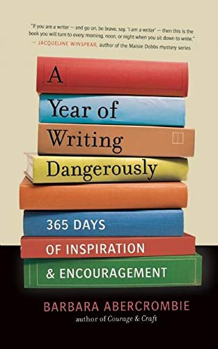 9781608680511: A Year of Writing Dangerously: 365 Days of Inspiration & Encouragement