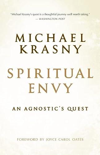 9781608680696: Spiritual Envy: An Agnostic's Quest