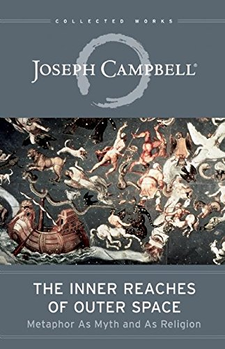 9781608681105: The Inner Reaches of Outer Space: Metaphor as Myth and as Religion (The Collected Works of Joseph Campbell)