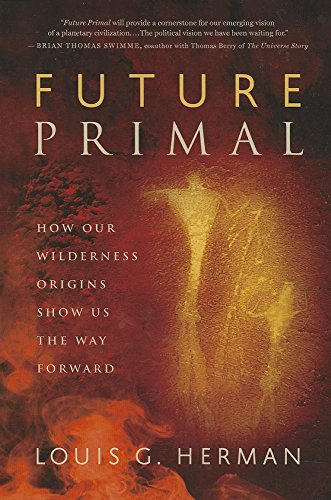 9781608681150: Future Primal: How Our Wilderness Origins Show Us the Way Forward