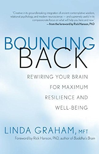 9781608681297: Bouncing Back: Rewiring Your Brain for Maximum Resilience and Well-Being