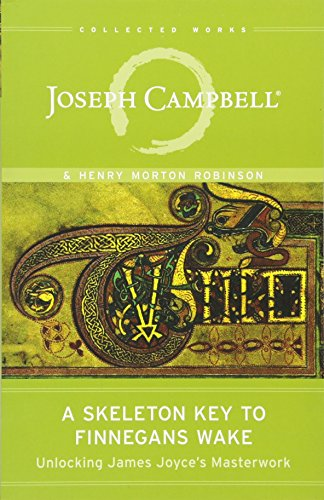 9781608681662: A Skeleton Key to Finnegans Wake: Unlocking James Joyce's Masterwork (Collected Works of Joseph Campbell)