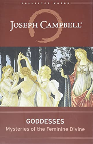 9781608681822: Goddesses: Mysteries of the Feminine Divine (Collected Works of Joseph Campbell)