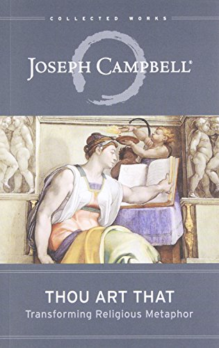 9781608681877: Thou Art That: Transforming Religious Metaphor (The Collected Works of Joseph Campbell)