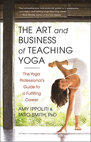 9781608682270: The Art and Business of Teaching Yoga: The Yoga Professional's Guide to a Fulfilling Career